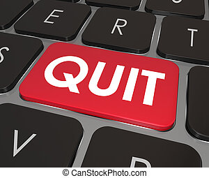 Quit Word Computer Keyboard Key Button Impulse Career Job Change