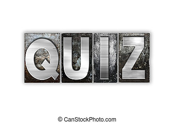 Quiz Concept Isolated Metal Letterpress Type