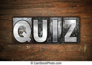 Quiz Concept Metal Letterpress Type