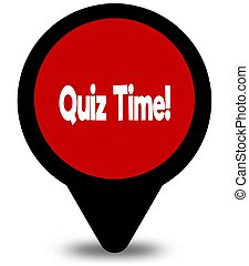 QUIZ TIME on red location pointer illustration graphic
