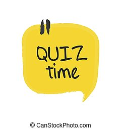 Quiz time speech bubble on white background, vector illustration