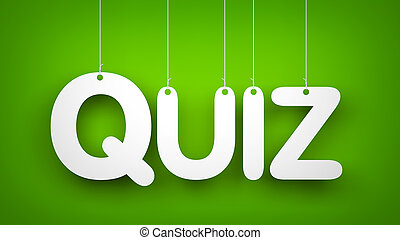 Quiz word - Quiz - word hanging on the ropes