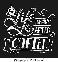 Quote about coffee, hand draw illustration with lettering