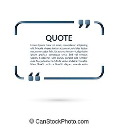 Quote box. Speech bubble. Blank frame for citations. Text in...