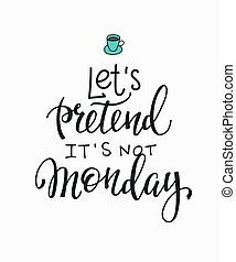 monday coffee quotes not enough d illustration monday coffee