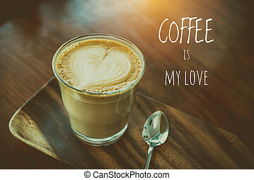 Quote : Coffee is my love