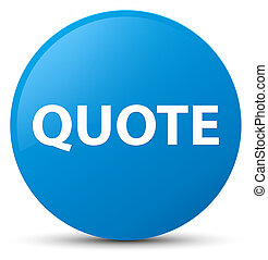 Quote cyan blue round button