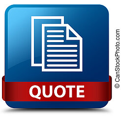 Quote (document pages icon) blue square button red ribbon in middle
