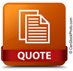 Quote (document pages icon) brown square button red ribbon in middle