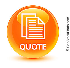 Quote (document pages icon) glassy orange round button