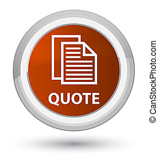 Quote (document pages icon) prime brown round button