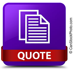 Quote (document pages icon) purple square button red ribbon in middle