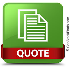 Quote (document pages icon) soft green square button red ribbon in middle