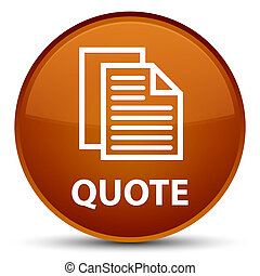 Quote (document pages icon) special brown round button