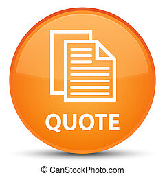 Quote (document pages icon) special orange round button