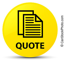 Quote (document pages icon) yellow round button