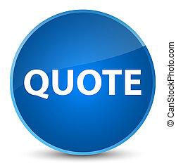 Quote elegant blue round button