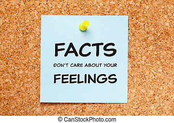 Facts Do Not Care About Your Feelings
