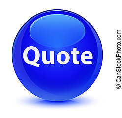 Quote glassy blue round button