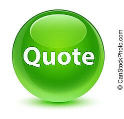 Quote glassy green round button