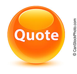Quote glassy orange round button