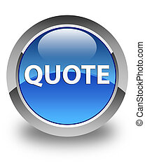 Quote glossy blue round button