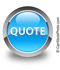 Quote glossy cyan blue round button