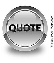 Quote glossy white round button