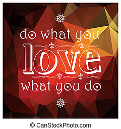 Quote, inspirational poster, typographical design, vector...