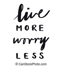 Quote - Live more worry Less. High quality image. White ...