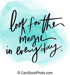 Quote - Look for the magic in every day with green abstract ...