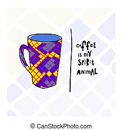 Quote love coffee typography spirit animal cup - Coffee my ...