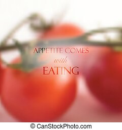 Quote on realistic food background of bunch of red tomatoes,...