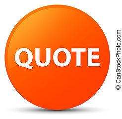 Quote orange round button