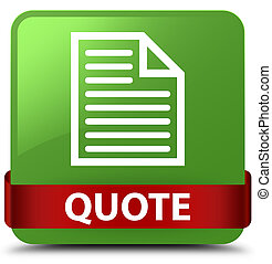 Quote (page icon) soft green square button red ribbon in middle
