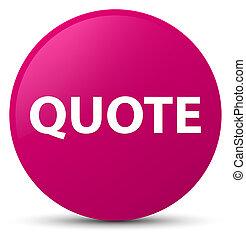 Quote pink round button