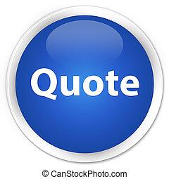 Quote premium blue round button