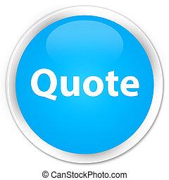 Quote premium cyan blue round button