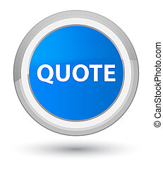 Quote prime cyan blue round button