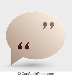 Quote sign illustration. Brown gradient icon on bubble with shadow.