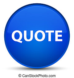 Quote special blue round button