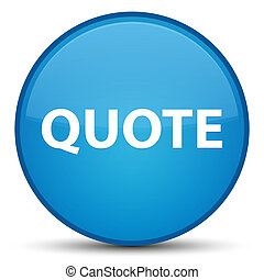 Quote special cyan blue round button