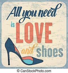 """""""All you need is love and shoes"""", Quote Typographic Background, vector format"""
