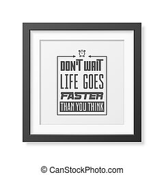 Quote typographical Background - Do not wait, life goes...