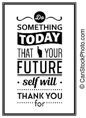 Quote typographical Background - Do something today that ...
