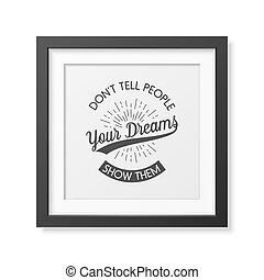 Quote typographical Background - Don't tell people your...