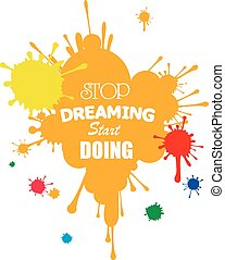 Quote Typographical Background, vector design. Stop dreaming start doing