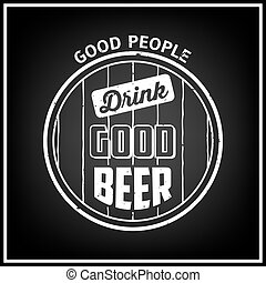 Quote Typographical Background. Vintage beer emblem, label,...