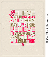 "Quote typographical design - Motivating Quotes - ""Believe in..."