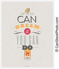 """Motivating Quotes by Walt Disney - """"If you can dream it, you can do it"""" - Typographical vector design"""